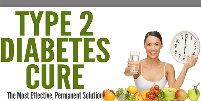 type 2 diabetes cure breakthrough, how to cure diabetes permanently, how to cure diabetes in 30 days, cure diabetes in 7 days
